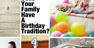 Lots of good ideas here on starting birthday traditions - saving for later!