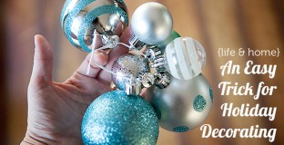 This trick totally took my holiday decor to the next level.