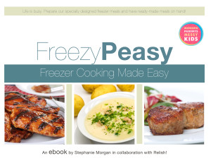Freezy Peasy: Freezer Cooking Made Easy - new eBook with 50 recipes and 10 weekly menus (including shopping lists) $6.99