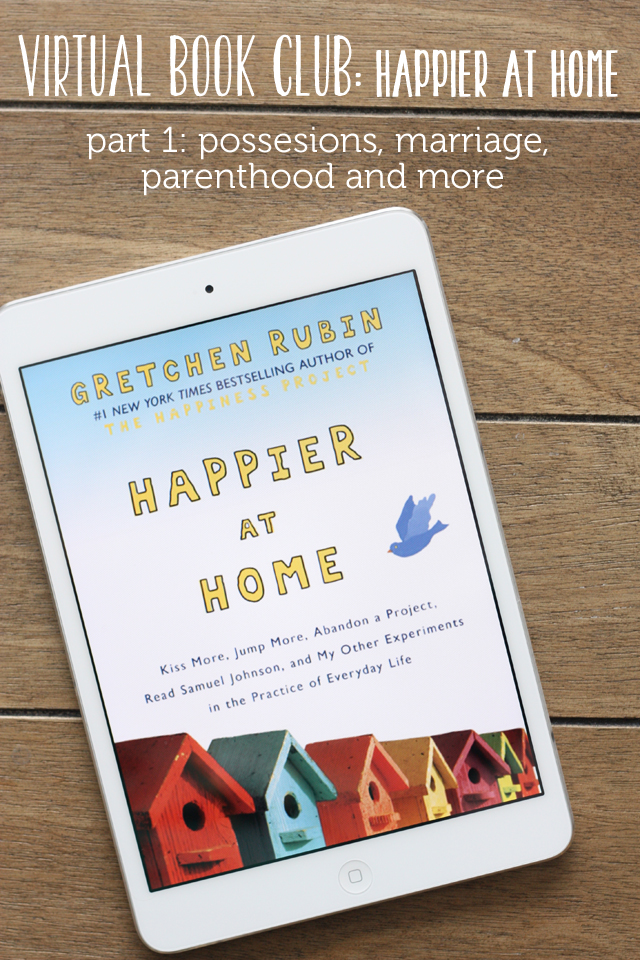 "Virtual Book Club: ""Happier at Home"" - come discuss part one of the latest offering from Gretchen Rubin of ""The Happiness Project"" fame.  (You won't be sorry you did!)"