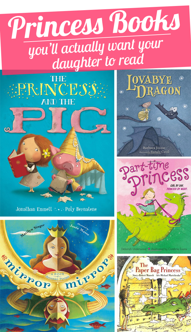 Princess books you'll actually want your daughter to read