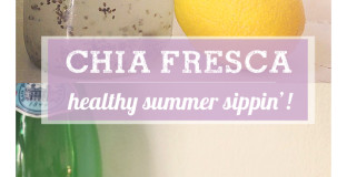Chia Fresca - great healthy drink for hot summer day