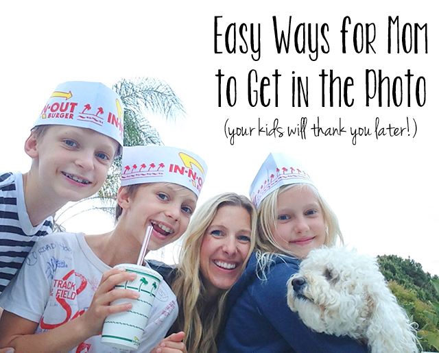 Easy ways to get in the photo with your kids - because they&#039;ll want pictures with mom in them when they&#039;re all grown up!
