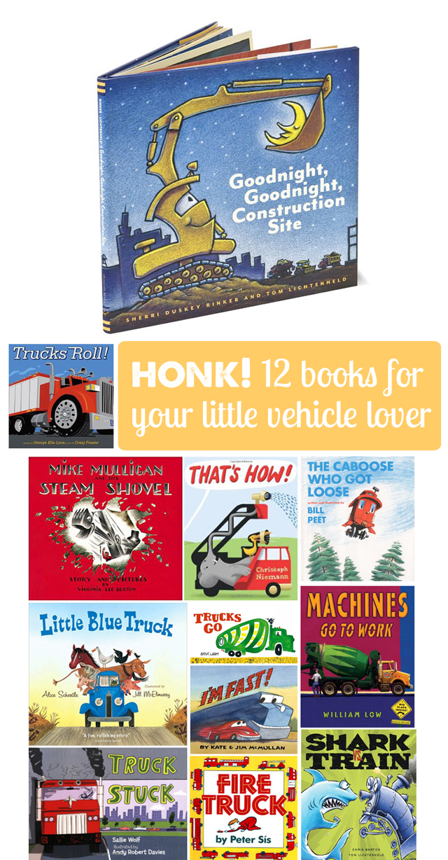 A dozen great books for kids who love trucks/cars/&quot;mighty machines&quot; etc.  Our favorites are #s 1, 2, 11 and 12!