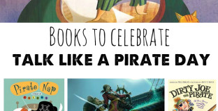 """Talk Like a Pirate Day"" is this month!  Here's a great list of picture and chapter books to help your kids celebrate."