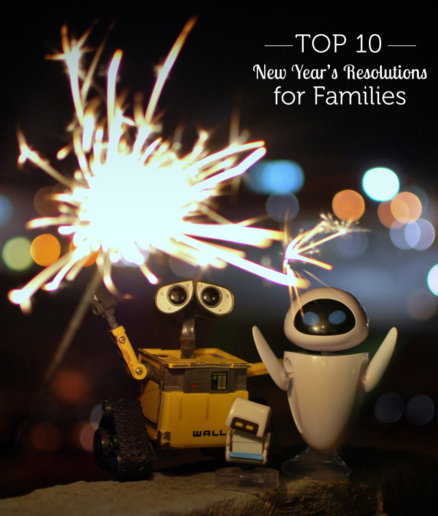 Top 10 New Year's Resolutions to Make with Your Family ...