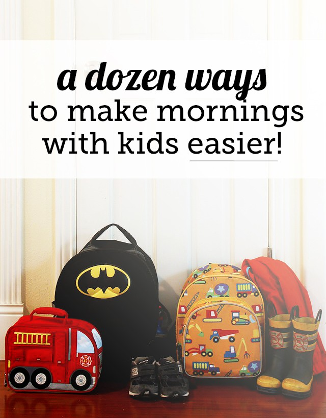 A dozen ways to make mornings easier with kids - great ideas for better morning routines with kids. Love #7!