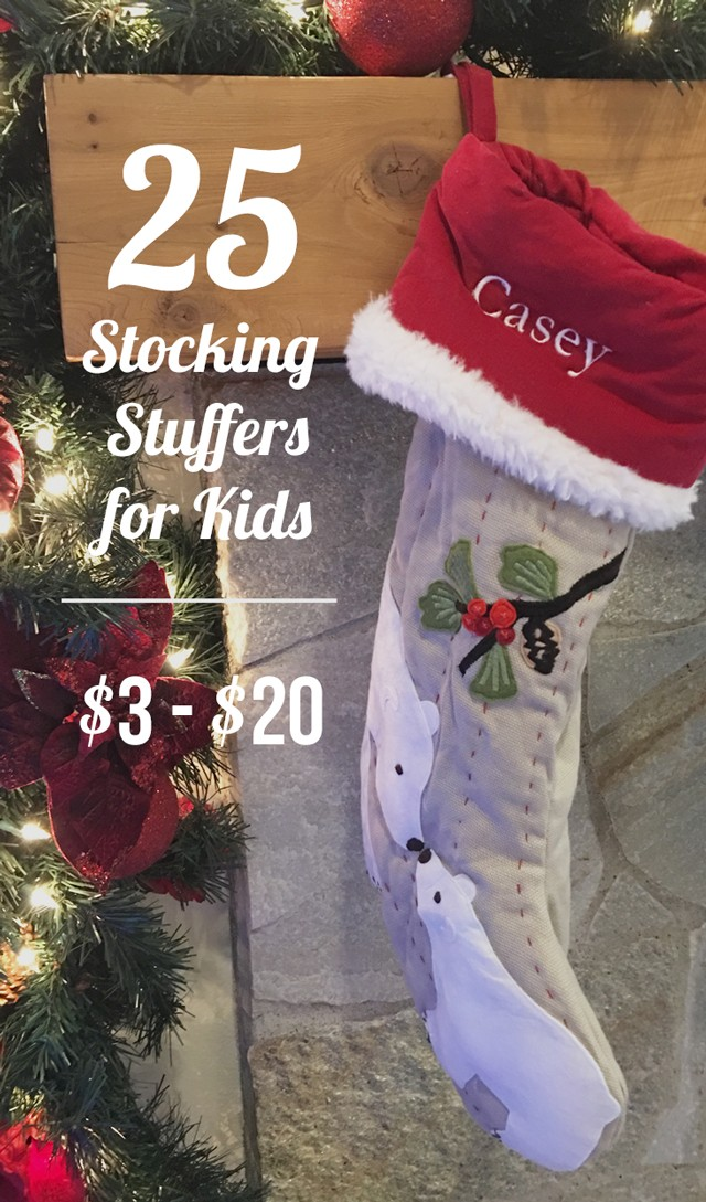 25 Stocking Stuffer Ideas for Kids - All under $20, most around $10 - great list!!