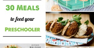 30 Dinner Recipes to Feed Your Preschooler - this was such a help with my picky-eater kid!