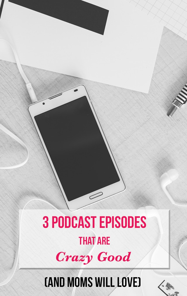 3 Podcasts Moms (and Everyone Else Will Love) - #2 was completely unforgettable.